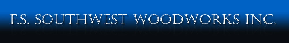 F.S.SOUTHWEST WOODWORKS INC.